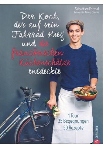 Buch »Der Koch, der auf sein Fahrrad stieg und die französischen Küchenschätze... kaufen