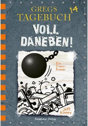 Buch Gregs Tagebuch 14  -  Voll daneben! / Jeff Kinney; Jeff Kinney; Dietmar Schmidt kaufen