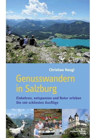 Buch »Genusswandern in Salzburg / Christian Heugl« kaufen