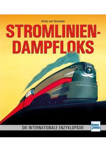 Buch »Stromlinien-Dampfloks / Anton von Hornstein« kaufen