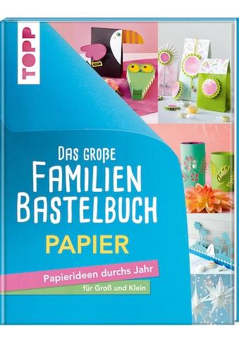 Buch »Das große Familienbastelbuch Papier / Frechverlag« kaufen