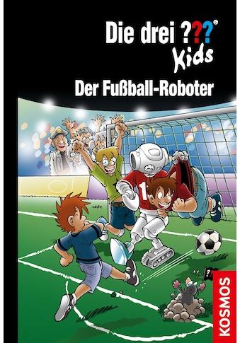 Buch »Die drei ??? Kids, 75, Der Fußball-Roboter / Ulf Blanck, Kim Schmidt« kaufen