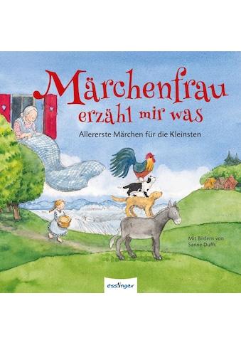 Buch »Märchenfrau erzähl mir was / Brüder Grimm, Hans Christian Andersen, Sanne Dufft« kaufen