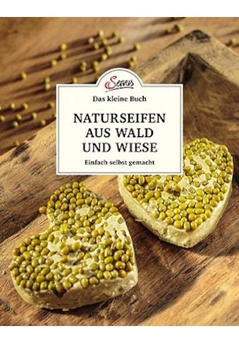 Buch »Das kleine Buch: Naturseifen aus Wald und Wiese / Gabriela Nedoma« kaufen