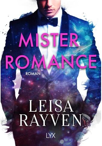 Buch »Mister Romance / Leisa Rayven, Wiebke Pilz, Nina Restemeier« kaufen