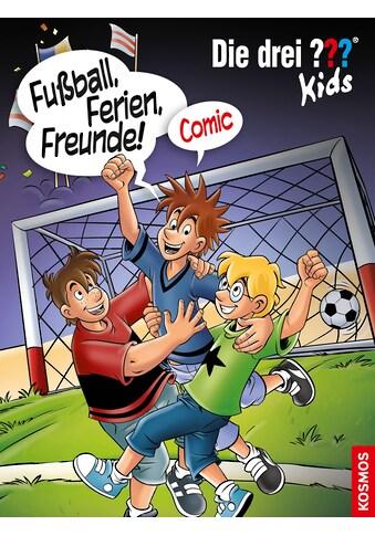 Buch »Die drei ??? Kids, Fußball, Ferien, Freunde! / Christian Hector, Björn... kaufen