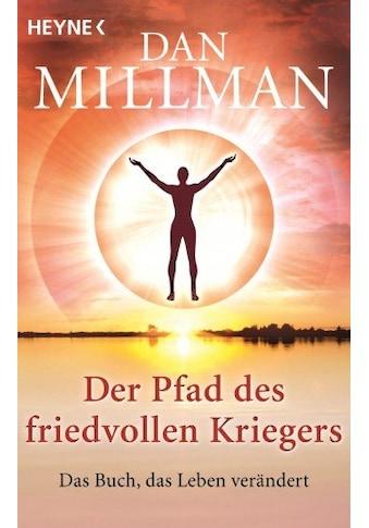 Buch »Der Pfad des friedvollen Kriegers / Dan Millman« kaufen