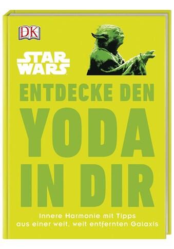 Buch »Star Wars(TM) Entdecke den Yoda in dir / Christian Blauvelt« kaufen