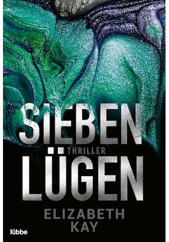 Buch »Sieben Lügen / Elizabeth Kay, Rainer Schumacher« kaufen