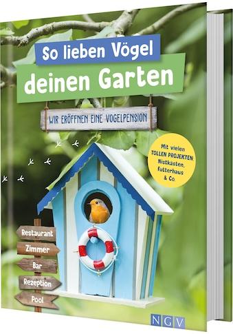 Buch »So lieben Vögel deinen Garten / DIVERSE« kaufen