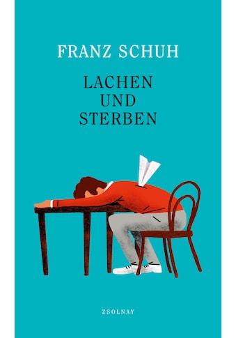Buch »Lachen und Sterben / Franz Schuh« kaufen