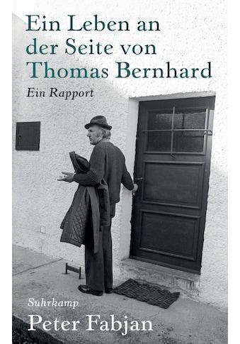 Buch »Ein Leben an der Seite von Thomas Bernhard / Peter Fabjan« kaufen