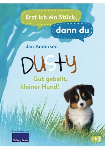 Buch »Erst ich ein Stück, dann du - Dusty - Gut gebellt, kleiner Hund! / Jan Andersen,... kaufen
