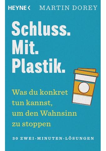 Buch »Schluss. Mit. Plastik. / Martin Dorey, Martin Bauer« kaufen