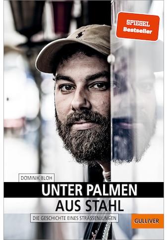 Buch »Unter Palmen aus Stahl / Dominik Bloh, Charlotte Hintzmann, Axel Martens« kaufen